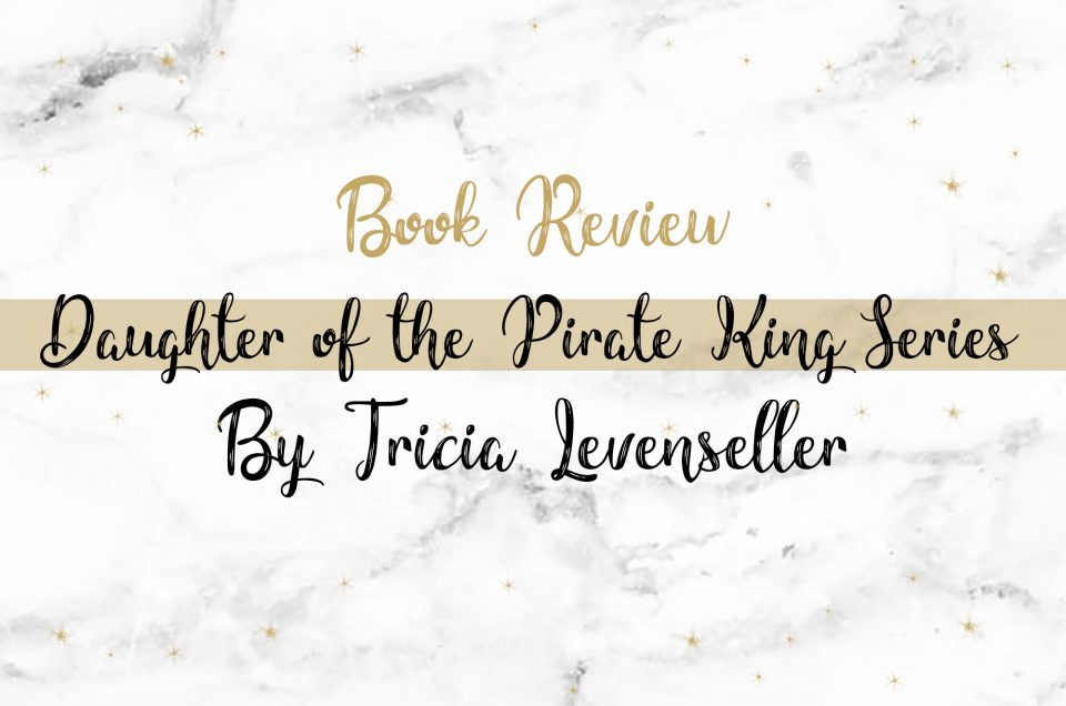 Book Review | Daughter of the Pirate King Series by Tricia Levenseller