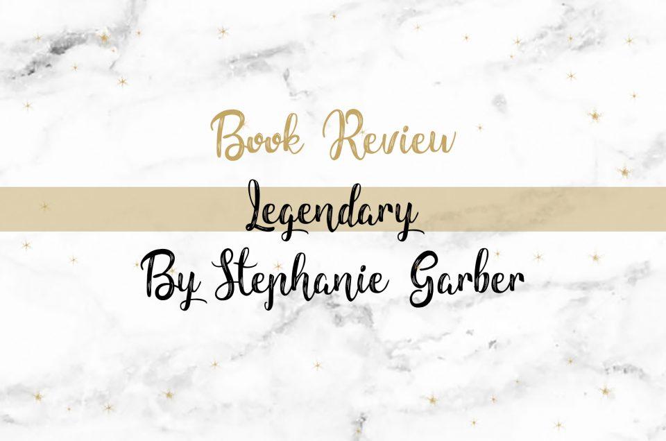 Book Review | Legendary by Stephanie Garber