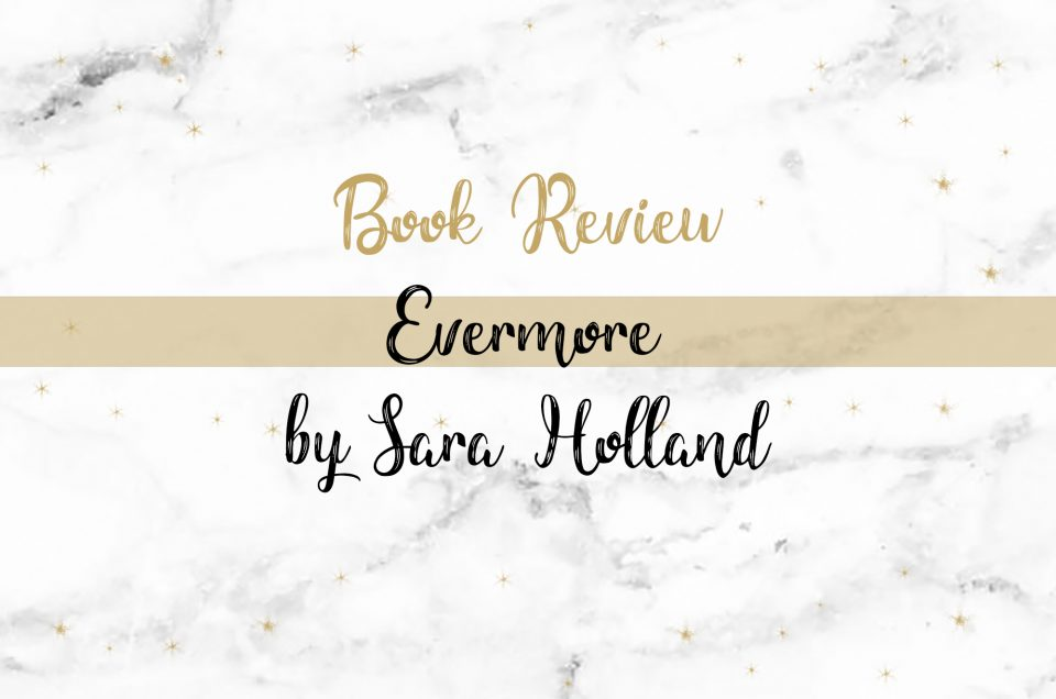Book Review | Evermore by Sara Holland