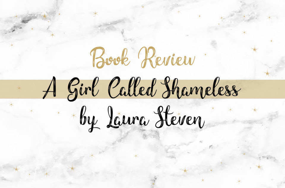 Book Review | A Girl Called Shameless by Laura Steven