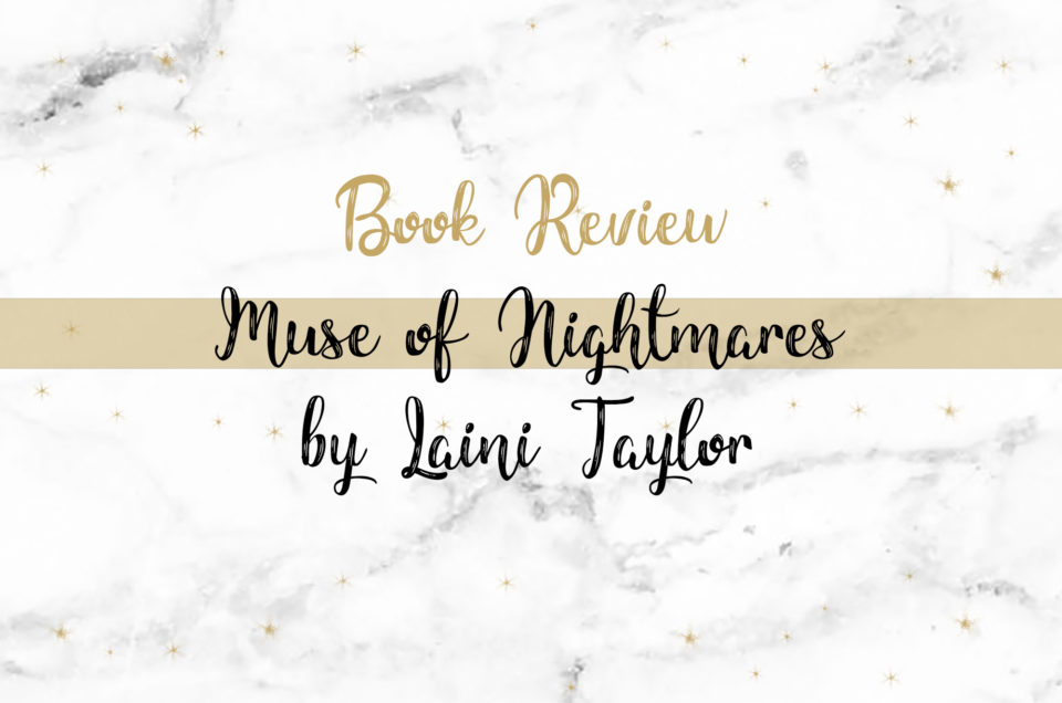 Book Review | Muse of Nightmares by Laini Taylor