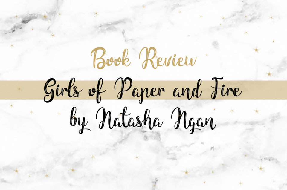 Book Review | Girls of Paper and Fire by Natasha Ngan