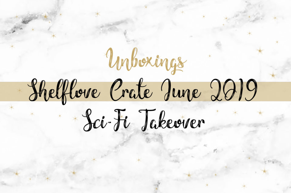Shelflove Crate Unboxing June 2019 | Sci-Fi Takeover