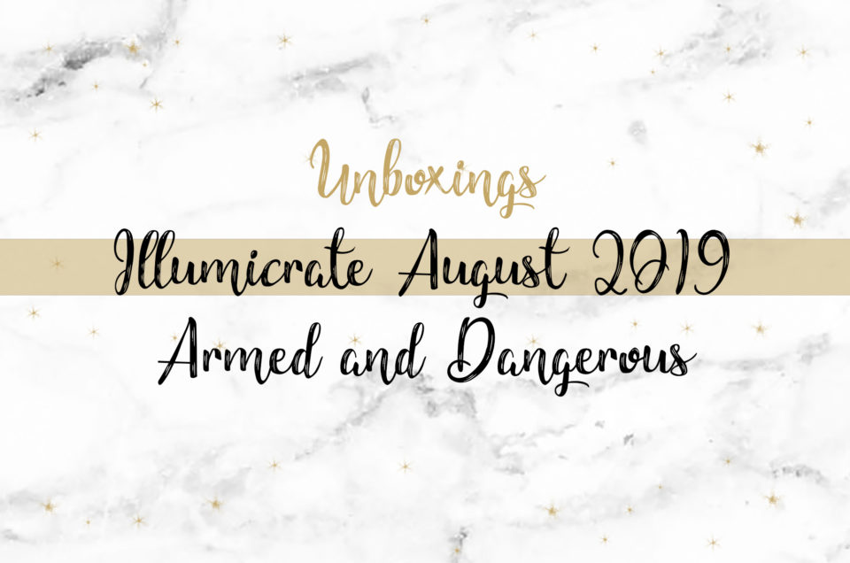 Illumicrate Unboxing August 2019 | Armed and Dangerous