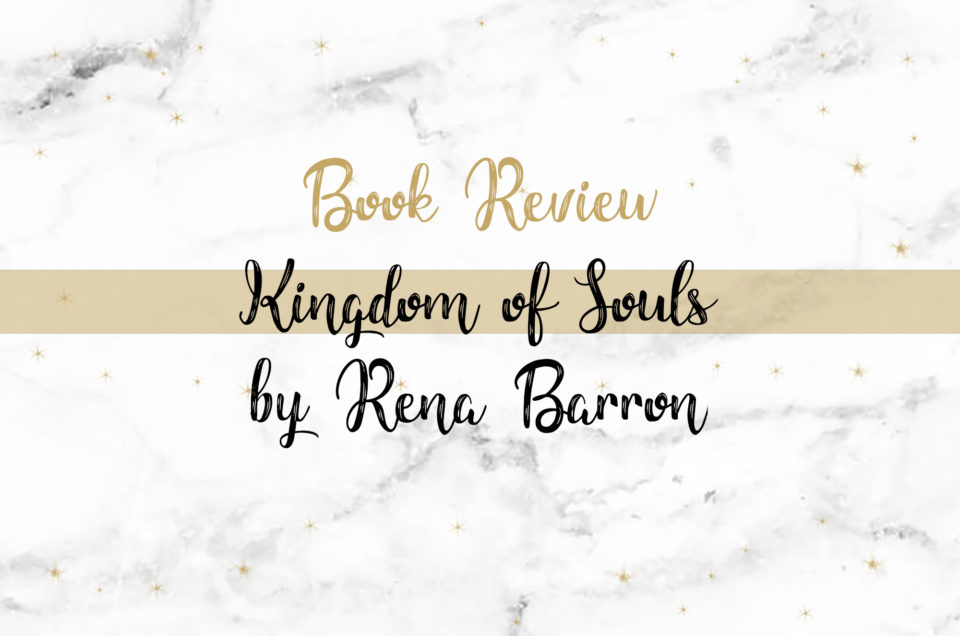 Book Review | Kingdom of Souls by Rena Barron