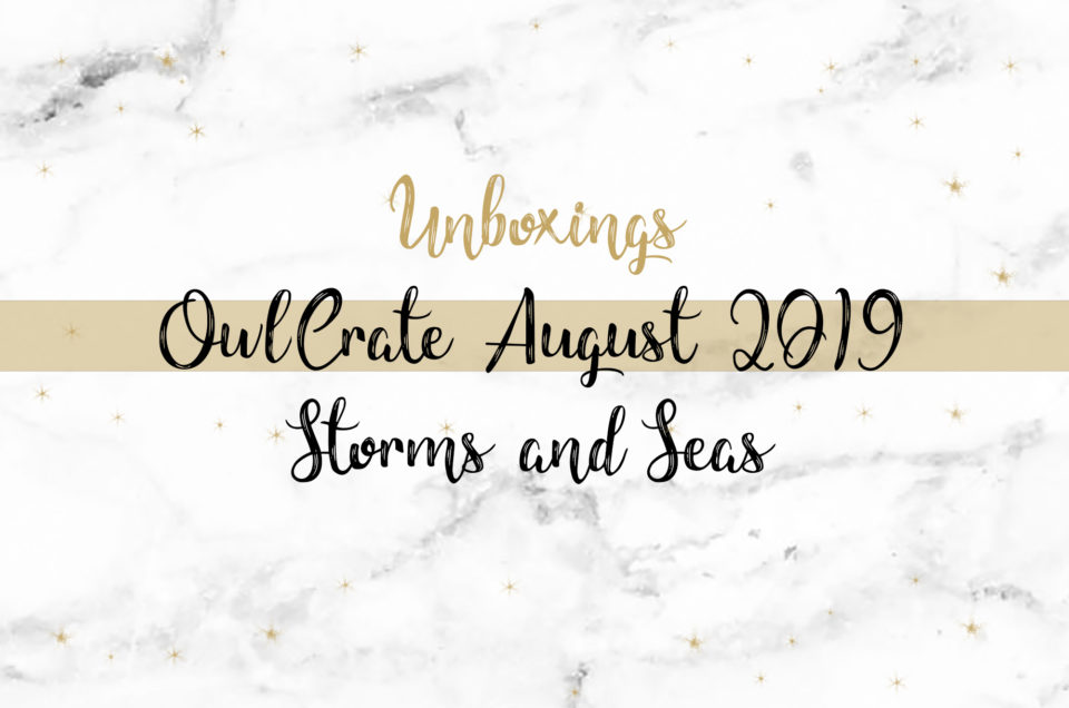 OwlCrate Unboxing August 2019 | Storms and Seas